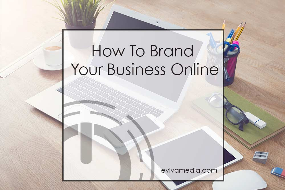 how to brand your business online