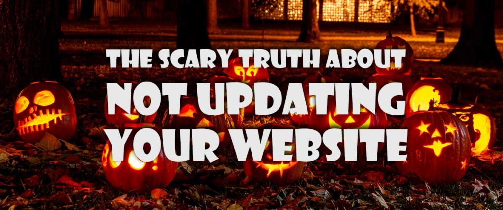 The Scary Truth About Not Updating Your Website - Eviva Media