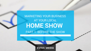 Marketing Your Business at Your Local Home Show